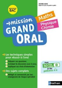 MISSION GRAND ORAL MATHS PHYSIQUE