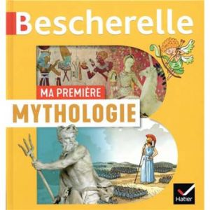 BESCHERELLE MA PREMIERE MYTHOLOGIE
